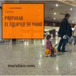 Viajar con bebe – Preparar el equipaje de mano