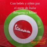 Escapada con bebés y niños por el norte de Italia. (Bergamo y Milán)